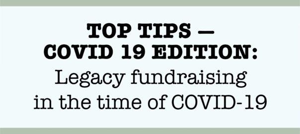COVID-19 Top Ten Tips - Legacies